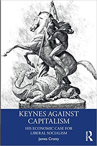 Crotty Keynes Against Capitalism